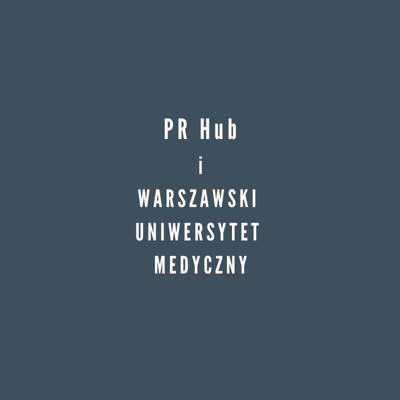 PR Hub i Wydział Nauki o Zdrowiu Warszawskiego Uniwersytetu Medycznego rozpoczynają współpracę w zakresie autorskich projektów edukacyjnych