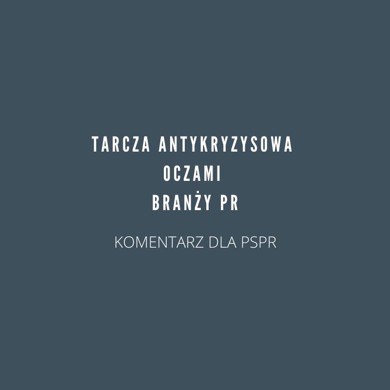 Jak agencje PR korzystają z tarczy antykryzysowej – komentarz dla Polskiego Stowarzyszenia Public Relations